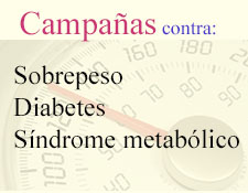 Campa�as en contra del sobrepeso, diabetes y s�ndrome metab�lico